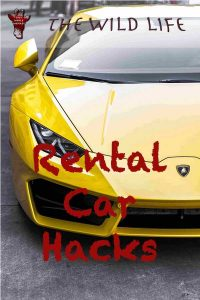 Rental Car Hacks
