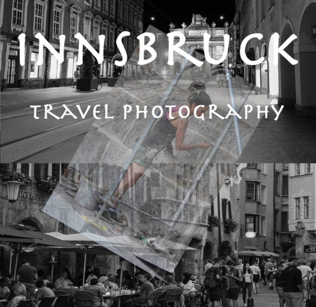 Travel Photography Innsbruck Tyrol Austria
