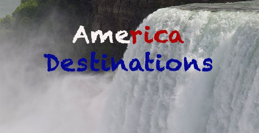 America Destinations - America Travel
