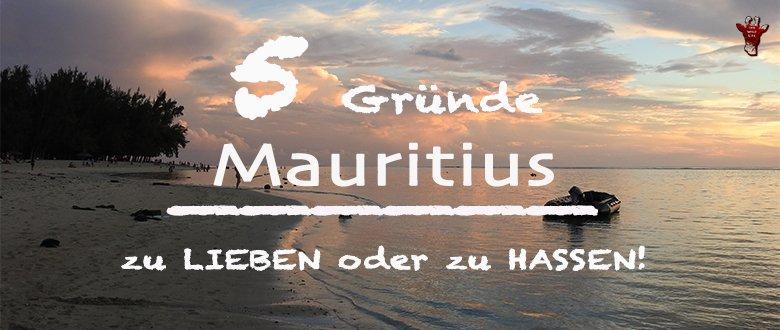 Mauritius, die Trauminsel im Indischen Ozean mit weissen Stränden. Die Wahrheit über ein Reiseziel, welches Erwartungen nahe eines Paradieses weckt. Magnet für Aussteiger, die die Sonne suchen und weisse Sandstrände lieben. Was gibt's denn da zu hassen? Lass dich überraschen!