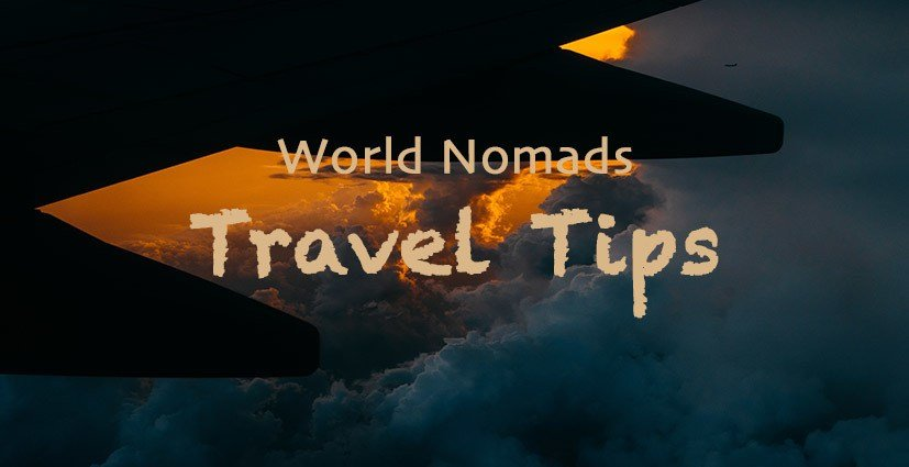 World Nomads Travel Tips