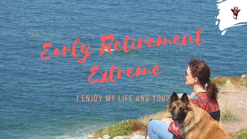 Early Retirement Extreme - I Enjoy My Life And You? - early retirement blog - early retirement travel - retire early with rental properties